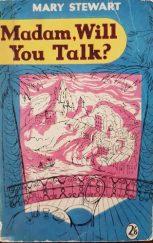 Madam Will You Talk, Hodder pb 1958. [Illustr Eleanor Poore]